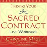 Finding Your Sacred Contract | Caroline Myss