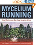 Mycelium Running: A Guide to Healing...