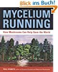 Mycelium Running: How Mushrooms Can H...