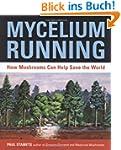 Mycelium Running: How Mushrooms Can H...