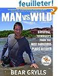 Man vs. Wild: Survival Techniques fro...