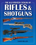 The Illustrated Catalog of Rifles and...