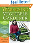 Year-Round Vegetable Gardener: How to...