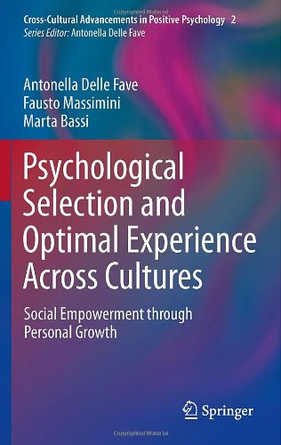Psychological Selection and Optimal Experience Across Cultures: Social Empowerment through Personal Growth (Cross-Cultural Advancements in Positive Psychology)