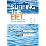 SURFING THE RIFT: The executive's guide to the post Web 2.0 world