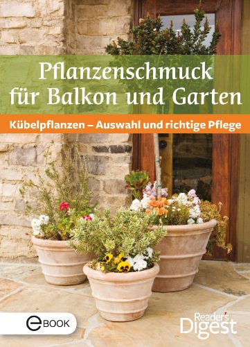pflanzenschmuck-fur-balkon-und-terrasse-kubelpflanzen-auswahl-und-richtige-pflege-german-edition
