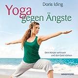 Yoga gegen Ängste - Dem Körper vertrauen und den Geist stärken