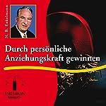 Durch persönliche Anziehungskraft gewinnen | Nikolaus B. Enkelmann