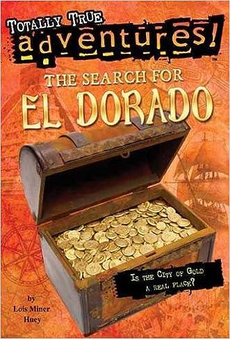 The Search for El Dorado (Totally True Adventures) (A Stepping Stone Book(TM))