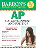 img - for Barron's AP U.S. Government and Politics, 7th Edition (Barron's AP United States Government & Politics) book / textbook / text book