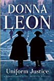 Donna Leon Uniform Justice (Commissario Guido Brunetti Mysteries)