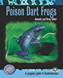 Poison Dart Frogs: A Complete Guide to Dendrobatidae (Complete Herp Care)