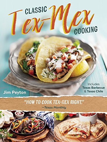 Classic Tex-Mex Cooking by Jim Peyton