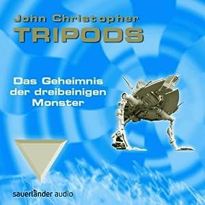 Das Geheimnis der dreibeinigen Monster (Tripods 2) Hörbuch