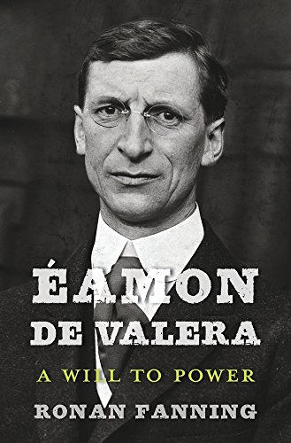 Éamon de Valera: A Will to Power