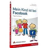 """Mein Kind ist bei Facebook: Tipps f�r Elternvon """"Thomas Pfeiffer"""""""