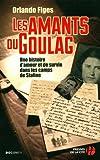 [Les] Amants du Goulag : une histoire d'amour et de survie dans les camps de Staline