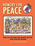 img - for [Hungry for Peace: How You Can Help End Poverty & War with Food Not Bombs] (By: Keith McHenry) [published: May, 2012] book / textbook / text book