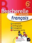 Franais 6e - Bescherelle: Cahier d'e...
