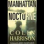 Manhattan Nocturne: A Novel | Colin Harrison