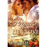A Promise for her Love ~ Elaina Lee