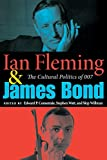 Ian Fleming and James Bond: The Cultural Politics of 007