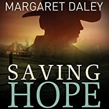 Saving Hope: The Men of the Texas Rangers, Book 1 (       UNABRIDGED) by Margaret Daley Narrated by Carly Robins