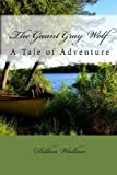 The Gaunt Gray Wolf: A Tale of Adventure