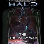 Halo: The Thursday War (       UNABRIDGED) by Karen Traviss Narrated by Euan Morton