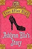 Ever After High: Ashlynn Ella's Story