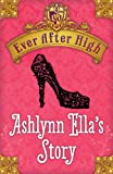 img - for Ever After High: Ashlynn Ella's Story book / textbook / text book