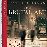 Jesse Kellerman The Brutal Art
