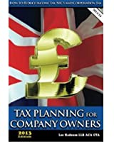 Tax Planning for Company Owners:How to Reduce Income Tax, NIC's and Corporation Tax (English Edition)