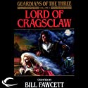 Lord of Cragsclaw: Guardians of the Three, Book 1 (       UNABRIDGED) by Bill Fawcett, Neal Randall Narrated by P.J. Ochlan
