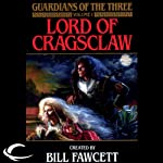 Lord of Cragsclaw: Guardians of the Three, Book 1 | Bill Fawcett,Neal Randall
