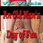 An Old Man's Day of Fun | Vic Vitale