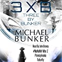 Three by Bunker: Three Short Works of Fiction Audiobook by Michael Bunker Narrated by John Alexander Brancy