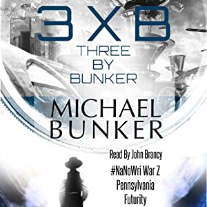 Three by Bunker: Three Short Works of Fiction | [Michael Bunker]