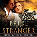 Bride of a Stranger (       UNABRIDGED) by Jennifer Blake Narrated by Robin Miles