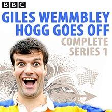 Giles Wemmbley Hogg Goes Off Radio/TV Program by Marcus Brigstocke, Jeremy Salsby, Graeme Garden Narrated by Marcus Brigstocke