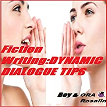 Fiction Writing: Dynamic Dialogue Tips, Writing Dialogue Format, Writing Examples: Secrets to Best Sellers List: The Righteous Writer, Book 3 (       UNABRIDGED) by Ora Rosalin, Bey Rosalin Narrated by RJ Walker