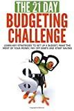 img - for The 21-Day Budgeting Challenge: learn key strategies to set up a budget, make the most of your money, pay off debts and start saving: Volume 4 (21-Day Challenges) by 21 Day Challenges (2015-05-02) book / textbook / text book