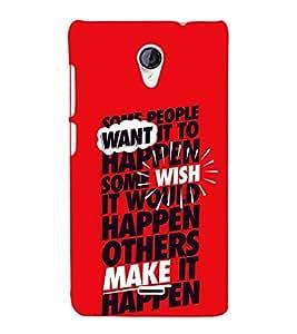Wish Want Happen Make 3D Hard Polycarbonate Designer Back Case Cover for Micromax Canvas Unite 2 A106