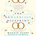 The Remarriage Blueprint: How Remarried Couples and Their Families Succeed or Fail Audiobook by Maggie Scarf Narrated by Lisa Bunting