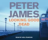 Peter James Looking Good Dead