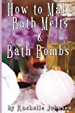 How to Make Bath Melts & Bath Bombs