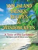 img - for Sun Island Drinks, Recipes & Wisdom Keys: A Taste of the Caribbean book / textbook / text book