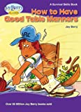 How To Have Good Table Manners (Survival Skills Book 9)