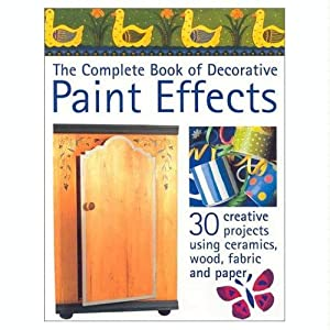 Complete Book of Decorative Paint Effects Hb Penny Swift