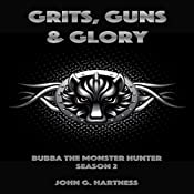 Grits, Guns & Glory: Bubba the Monster Hunter, Season 2 | John G. Hartness